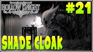 #21 HOLLOW KNIGHT WALKTHROUGH GAMEPLAY | SHADE CLOAK |  Furo Full Game HD