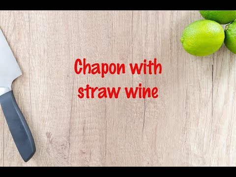 How to cook - Chapon with straw wine