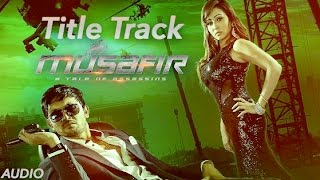 Musafir (Title Track) , Towfique & Fahad , Full Audio , Arifin Shuvoo , Marjan Jenifa , 2015