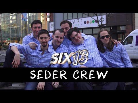 Six13 - Seder Crew (2017 Passover Jam)