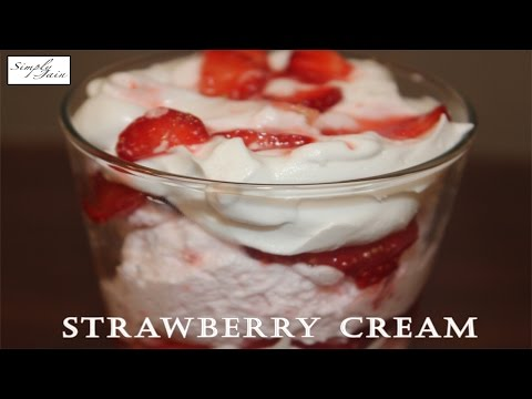 Strawberry Cream | How To Make Strawberry Fruit Cream | Dessert | Simply Jain