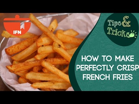 The Perfectly Crispy French Fries || IFN Tips And Tricks