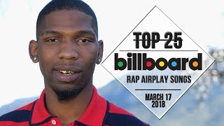 Top 25 • Billboard Rap Songs • March 17, 2018 | Airplay-Charts