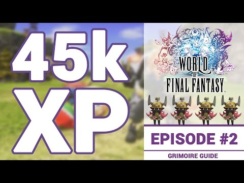 How To Get An Easy 45,000 XP In World of Final Fantasy: Grimoire Guide #2