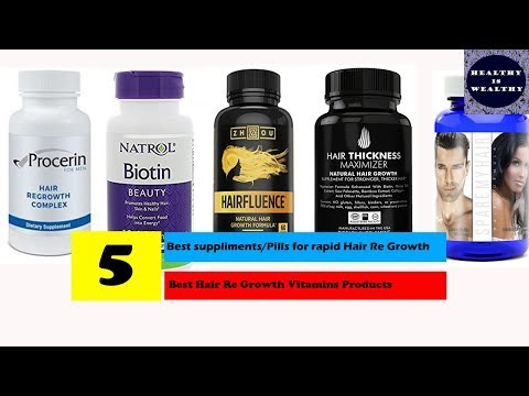 Five top pills for rapid hair growth | Best Hair Re Growth Products 2017