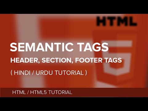 How & Where to use Header, Section, Footer Tag In HTML - Beginner Tutorial - Hindi/ Urdu Tutorial