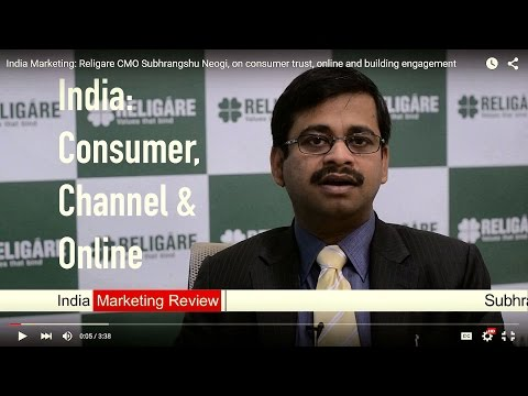 India Marketing: Religare CMO Subhrangshu Neogi, on consumer trust, online and building engagement
