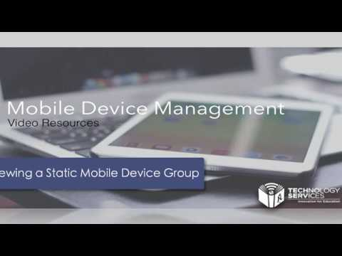 View a Static Mobile Device Group