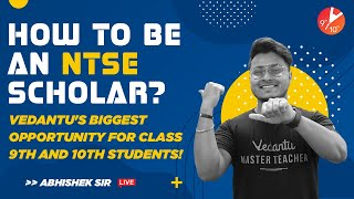 How to be an NTSE Scholar?👩🎓 Vedantu's Biggest Opportunity!! 🔥 for Class 9 & 10 Students   Vedantu