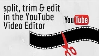 Download How to Edit Videos Using Youtube Video Editor - split & trim videos