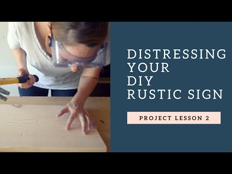 How to Distress a Rustic Wooden Sign!