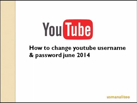 How to change youtube channel username & password june 2014 Latest