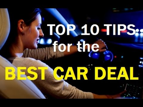 TOP 10 AUTO Tips - How to Buy a Car & Get the BEST VEHICLE DEAL -