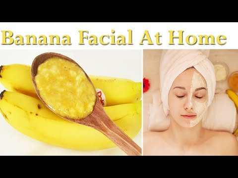 Banana Facial At Home | Permanent Skin Whitening Banana Facial | Get Fair - Glowing - Skin at Home