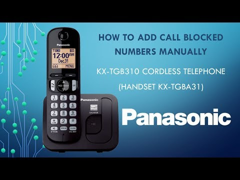 Panasonic KX-TGB310 Telephone - How to add call blocked numbers manually