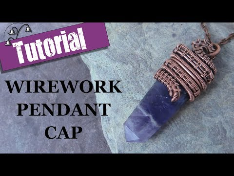 Wirework Pendant Cap - Wire wrapping Tutorial