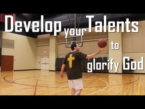 Develop your Gifts and Talents to Glorify God