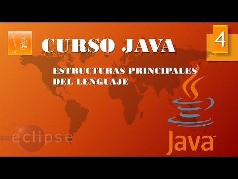 Curso Java. Estructuras principales I. Vídeo 4