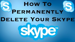 How To Permanently Delete Your Skype Account 2016