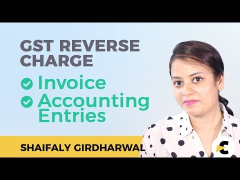 GST Reverse Charge - Invoice and Accounting Entries (in hindi)- Explained by Shaifaly Girdharwal