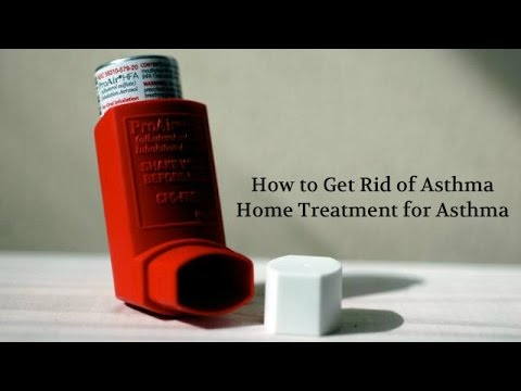 How to Get Rid of Asthma – Home Treatment for Asthma