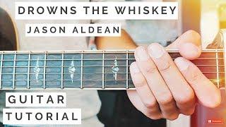 Drowns The Whiskey Jason Aldean Guitar Tutorial // Drowns The Whiskey Guitar // Guitar Lesson #533