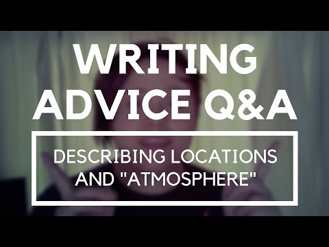 "Describing Locations and ""Atmosphere"" ■ Writing Advice Questions & Answers"
