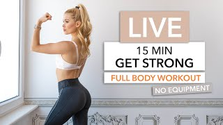 15 MIN GET STRONG WORKOUT - Let's Train Together / No Equipment I Pamela Reif