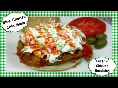 Buffalo Chicken Sandwich w Blue Cheese Coleslaw ~ Homemade Blue Cheese Cole Slaw Recipe