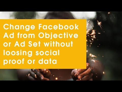 Change Facebook Ad from Objective or Ad Set without loosing Social Proof