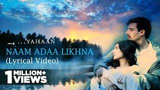 Naam Adaa Likhna | Lyrical Video | Yahaan | Shreya Ghoshal | Shaan | Gulzar | Shantanu Moitra