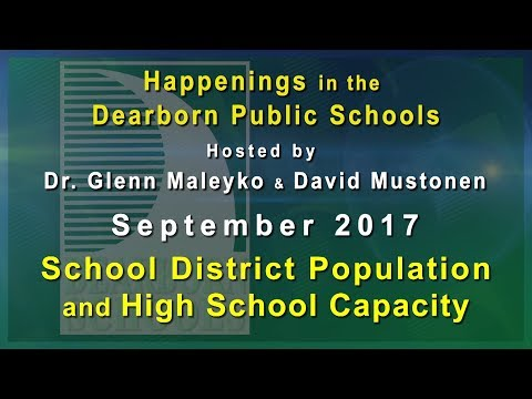 Happenings in the Dearborn Schools: Population and High School Capacity