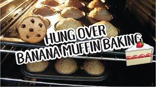 Hung Over Banana Muffin Baking   Weekend Vlog 18