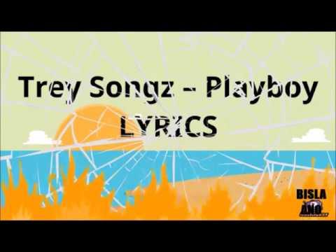 Trey Songz – Playboy Lyrics by BISLA ANO