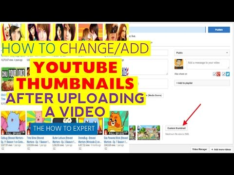 How To Change Thumbnails once you have uploaded a video on Youtube