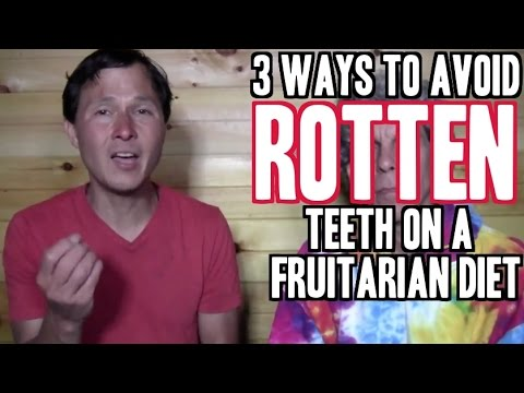 3 Ways to Avoid Rotten Teeth & Cavities on a Fruitarian Diet