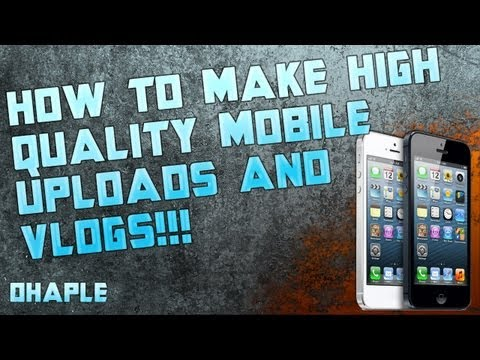 How To Make High Quality Mobile Uploads! iPhone iOS iMovie to Youtube tutorial by Ohaple