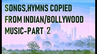 Bollywood/Indian songs and tunes that have been copied by others - Part 2