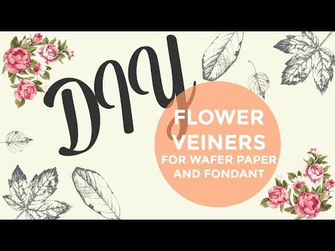 DIY Flower Veiner for wafer paper or fondant | Cakes and Crafts by Kassy