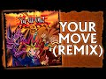 Yu-Gi-Oh! Music to Duel By - Your Move (Remix)