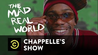 """""""The Mad Real World"""" Pt. 2 - Chappelle's Show - Uncensored"""