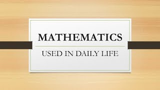 Maths used in our daily life!
