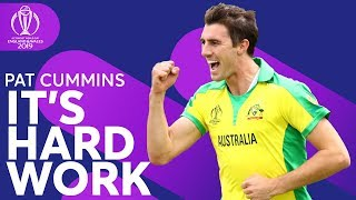 """Pat Cummins: """"It's Hard Work"""" 