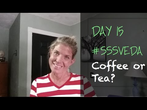 Coffee or Tea? That is the question for #sssveda day 15