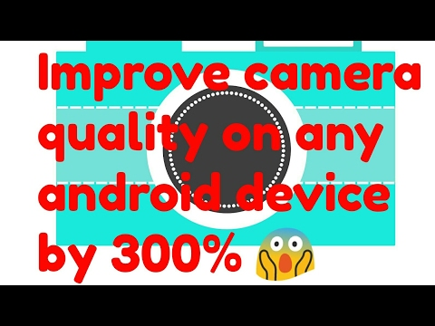 How to improve camera quality on ANY ANDROID DEVICE by 300% 😱
