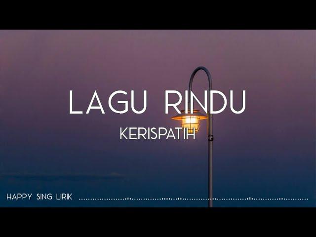 Download Kerispatih - Lagu Rindu (Lirik) MP3 Gratis