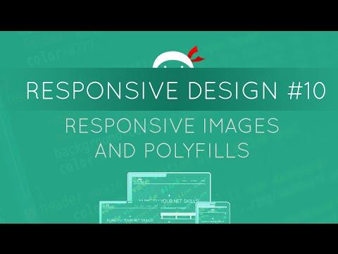 Responsive Web Design Tutorial #10 - Responsive Images & Polyfills