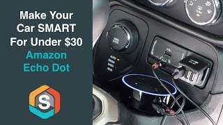 Make your car Smart for under $30 with the Echo Dot - Echo Auto