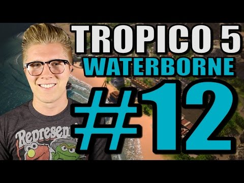Let's Play Tropico 5: Waterborne [Gameplay] Part 12 - Allies War!