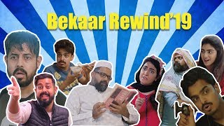 Bekaar Rewind | Part 1 | 2019